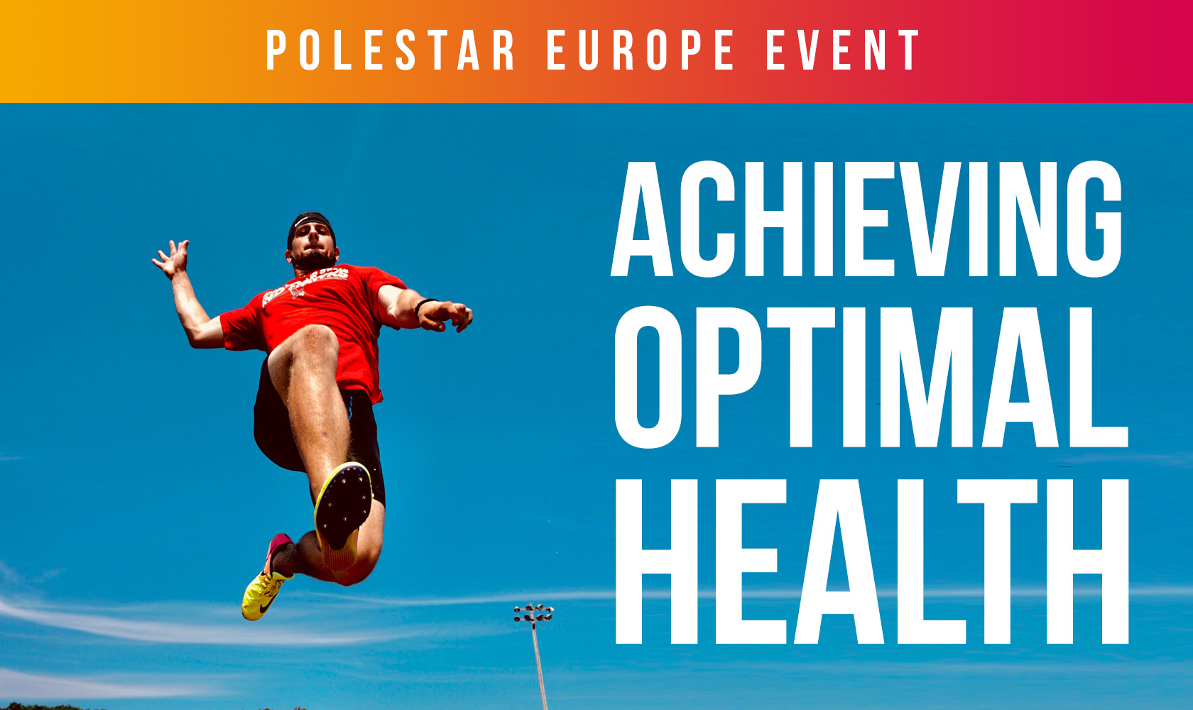 Achieving Optimal Health (Polestar Europe Conference)
