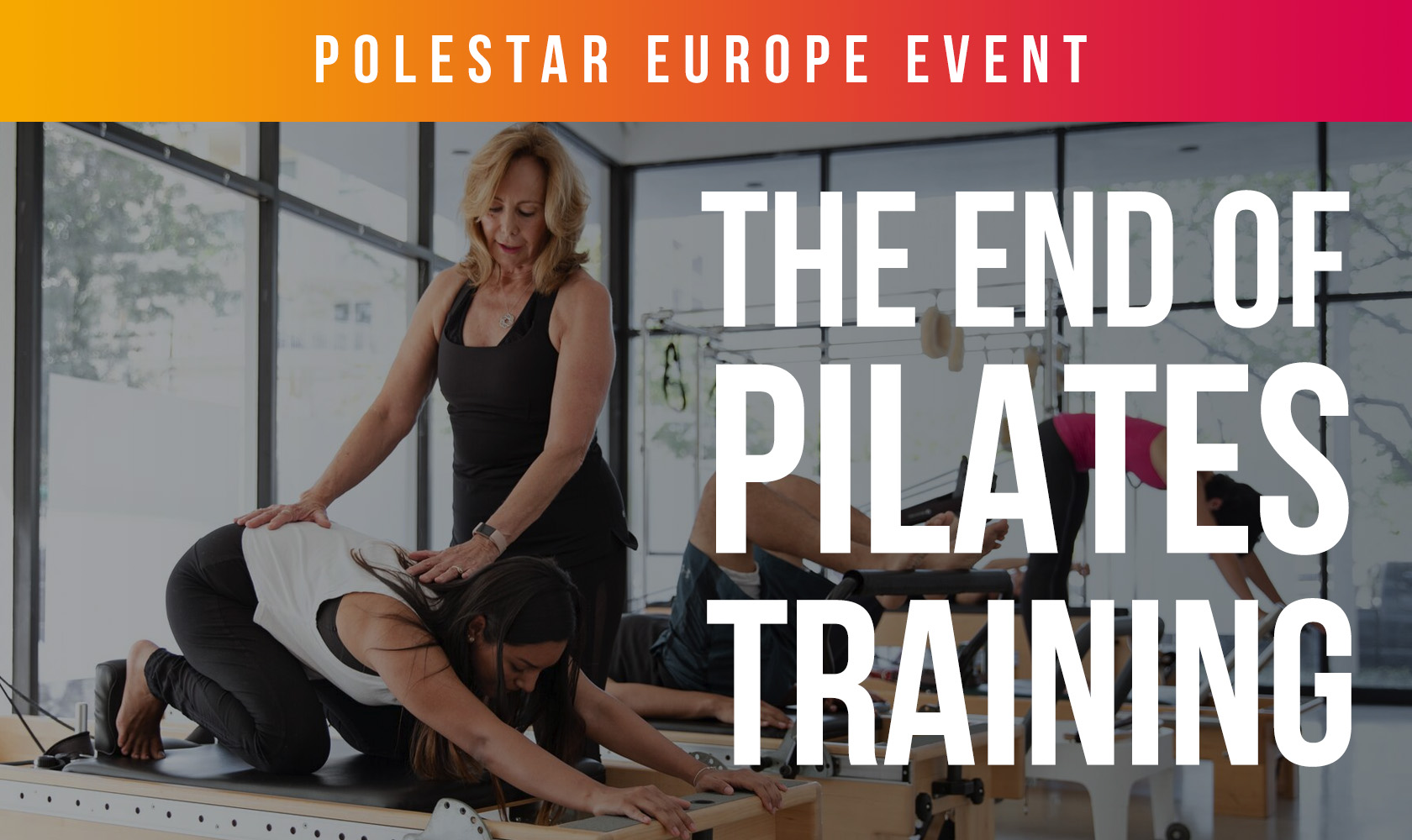 The End of Pilates Training (Polestar Europe Conference)