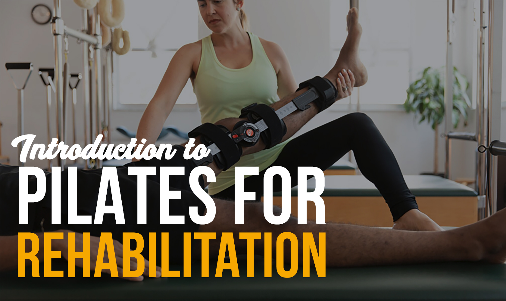 Introduction to Pilates for Rehabilitation