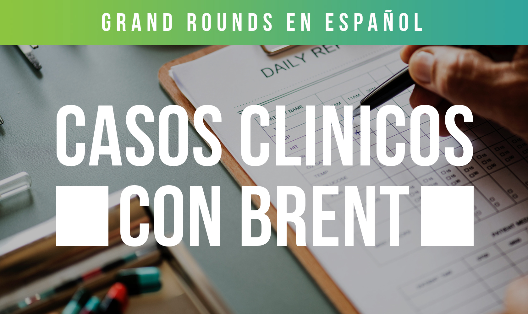 Casos Clinicos en Español (Grand Rounds)