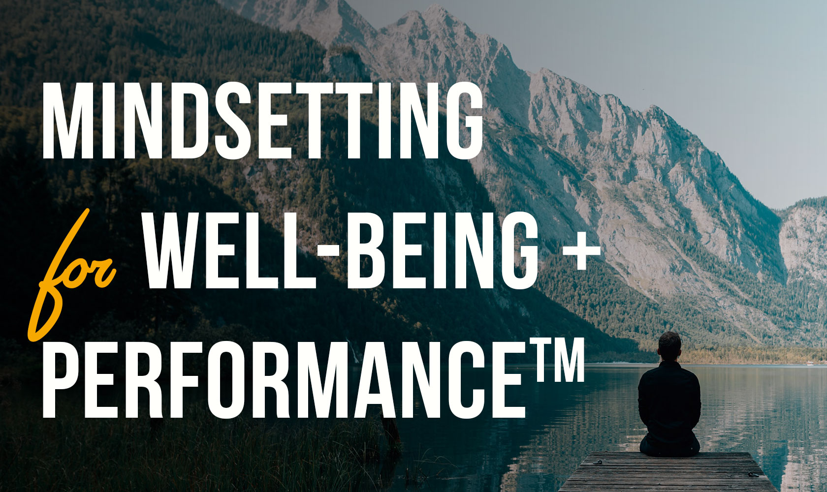 Mindsetting for Well-Being and Performance™ October 2021