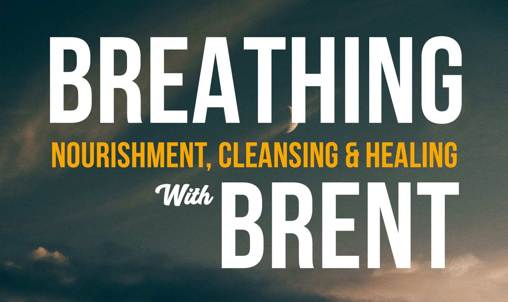 Breathing: Nourishment, Healing, Cleansing