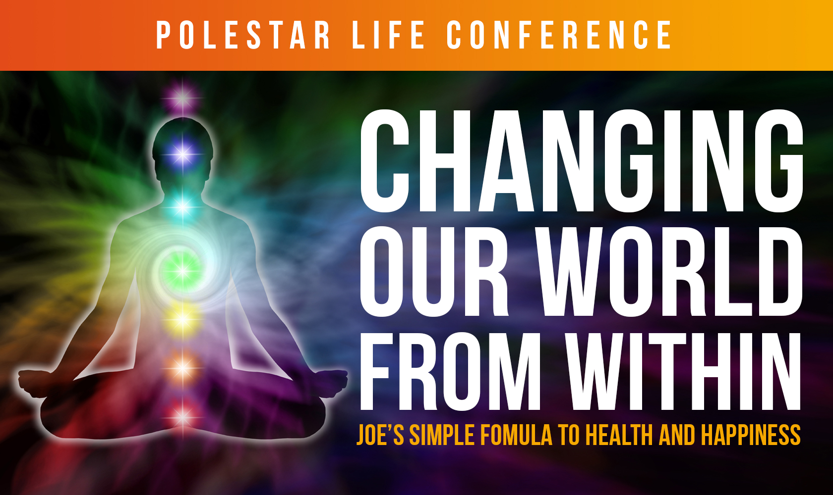 Changing Our World From Within: Joe's Simple Formula to Health and Happiness
