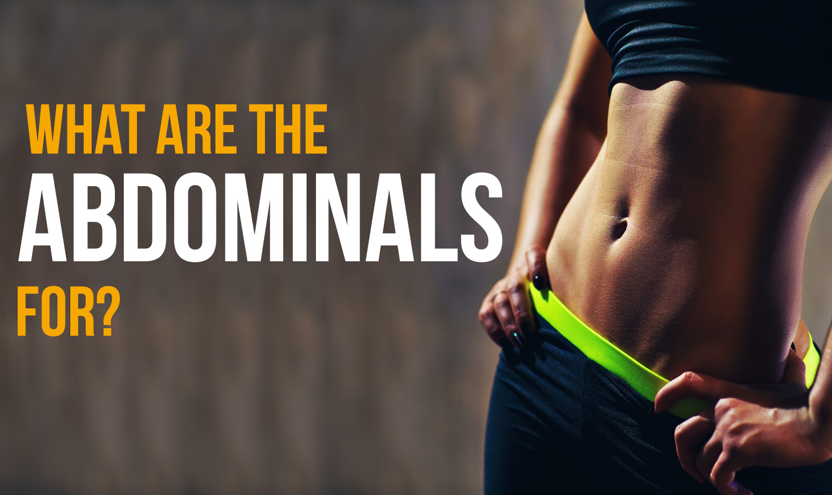 What Are the Abdominals For?